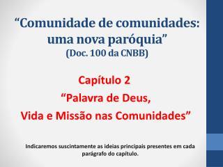 """""""Comunidade de comunidades: uma nova paróquia """" (Doc. 100 da CNBB)"""