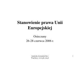 Stanowienie prawa Unii Europejskiej