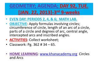 GEOMETRY; AGENDA;  DAY 92, TUE.  [JAN. 22, 2013]-3 rd  9-weeks