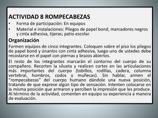 ACTIVIDAD 8 ROMPECABEZAS Forma de participación: En equipos