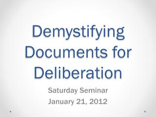 Demystifying Documents  for Deliberation