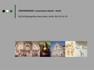 OEFENVRAGEN 1 renaissance Havo4 - Vwo4 Bij  De Bespiegeling  Havo-boek: trailer blz.16 t/m 19