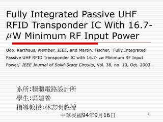 Fully Integrated Passive UHF RFID Transponder IC With 16.7-       W Minimum RF Input Power