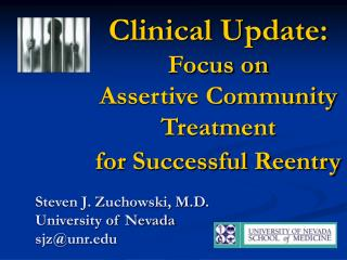 Clinical Update: Focus on  Assertive Community Treatment for Successful Reentry