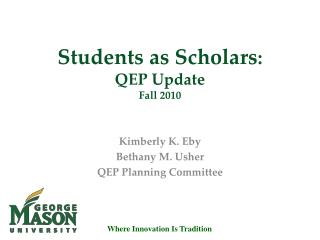 Students as Scholars :  QEP Update Fall 2010