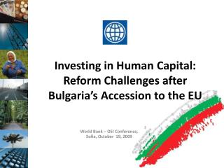 Investing in Human Capital: Reform Challenges after Bulgaria s Accession to the EU