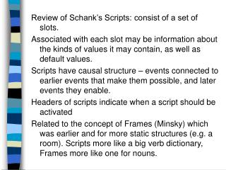 Review of Schank's Scripts: consist of a set of slots.