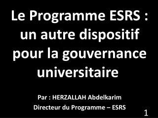 Le Programme ESRS: un autre dispositif pour la gouvernance universitaire