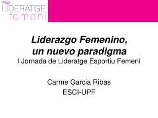 Liderazgo Femenino,  un nuevo paradigma I Jornada de Lideratge Esportiu Femení