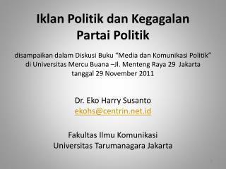 Dr. Eko Harry Susanto ekohs@centrin.id Fakultas Ilmu Komunikasi