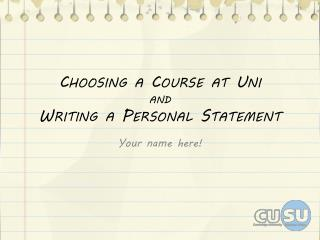Choosing a Course at  Uni and Writing a Personal Statement