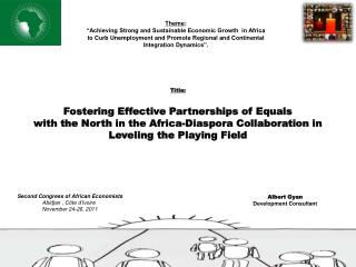 Title:  Fostering Effective Partnerships of Equals  with the North in the Africa-Diaspora Collaboration in Leveling the