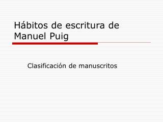 H�bitos de escritura de Manuel Puig