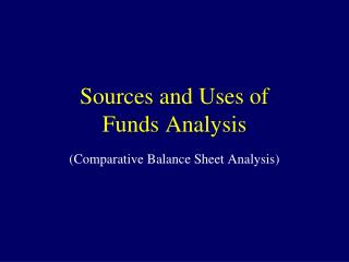 Sources and Uses of Funds Analysis