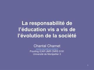 La responsabilité de l'éducation vis a vis de l'évolution de la société