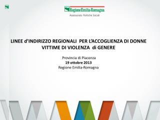 LINEE d'INDIRIZZO REGIONALI  PER L'ACCOGLIENZA DI DONNE VITTIME DI VIOLENZA  di GENERE