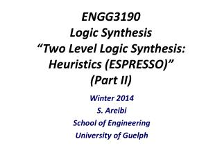 "ENGG3190 Logic Synthesis ""Two Level Logic Synthesis:  Heuristics (ESPRESSO)"" (Part II)"