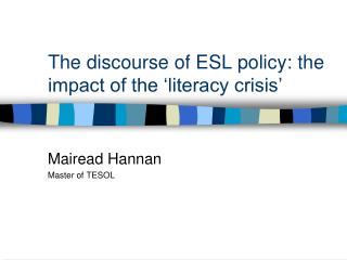 The discourse of ESL policy: the impact of the  literacy crisis