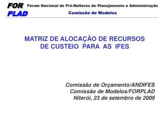 MATRIZ DE ALOCAÇÃO DE RECURSOS DE CUSTEIO  PARA  AS  IFES