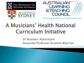 A Musicians� Health National Curriculum Initiative