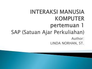 INTERAKSI MANUSIA KOMPUTER pertemuan 1 SAP ( Satuan  Ajar  Perkuliahan )