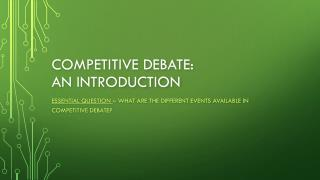Competitive Debate:  An Introduction