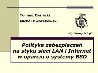 Polityka zabezpieczeń na styku sieci LAN i Internet w oparciu o systemy BSD