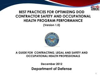 BEST PRACTICES FOR OPTIMIZING DOD CONTRACTOR SAFETY AND OCCUPATIONAL HEALTH PROGRAM PERFORMANCE