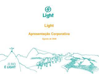 Light Apresentação Corporativa Agosto de 2008