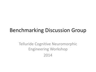 Benchmarking Discussion Group