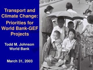 Transport and Climate Change: Priorities for World Bank-GEF Projects