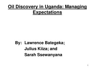 Oil Discovery in Uganda: Managing Expectations