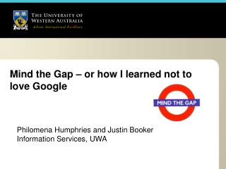 Mind the Gap – or how I learned not to love Google
