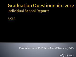 Graduation Questionnaire  2012 Individual School Report: UCLA