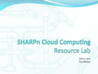 SHARPn  Cloud Computing Resource Lab