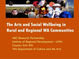 The Arts and Social Wellbeing in Rural and Regional WA Communities
