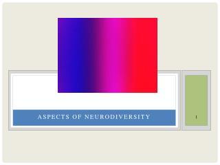 Aspects of neurodiversity