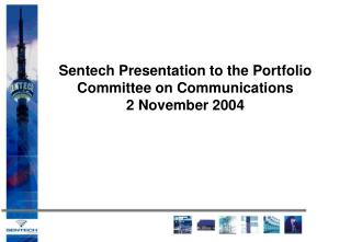 Sentech Presentation to the Portfolio Committee on Communications 2 November 2004