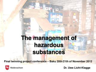 The management of hazardous substances