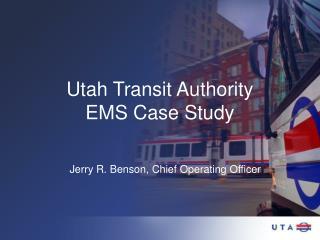 Utah Transit Authority EMS Case Study