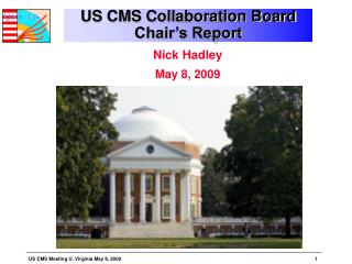 US CMS Collaboration Board  Chair�s Report