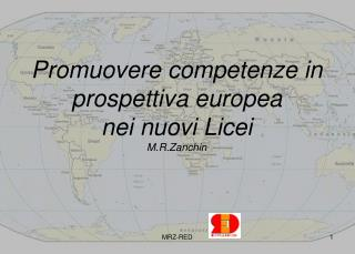 Promuovere competenze in prospettiva europea nei nuovi Licei M.R.Zanchin