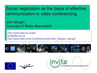 Social negotiation as the basis of effective  communication in video conferencing John Morgan