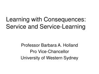 Learning with Consequences: Service and Service-Learning