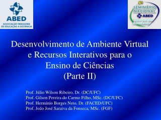 Desenvolvimento de Ambiente Virtual e Recursos Interativos para o Ensino de Ciências (Parte II)