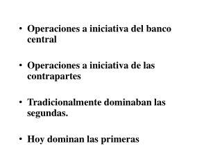 Operaciones a iniciativa del banco central Operaciones a iniciativa de las contrapartes