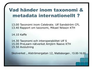 Vad händer inom taxonomi & metadata internationellt ?