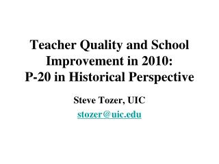 Teacher Quality and School Improvement in 2010: P-20 in Historical Perspective