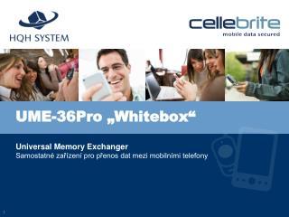 UME-36Pro  �Whitebox�