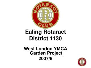 Ealing Rotaract District 1130 West London YMCA  Garden Project 2007/8